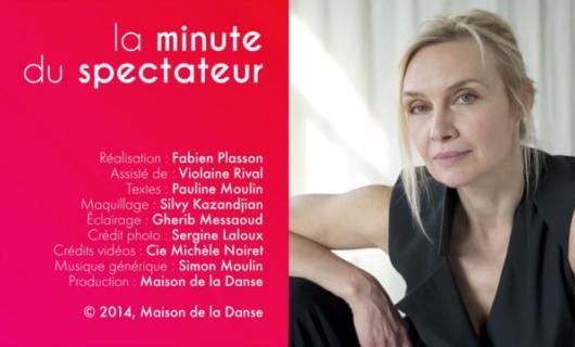 Hors-champ - La Minute du spectateur par Dominique Hervieu / Maison de la Danse - Lyon, 2014
