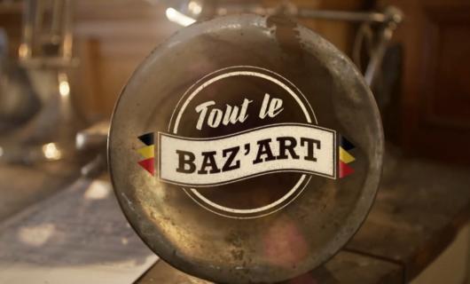 Tout le Baz'art - RTBF / ARTE (mars 2020)